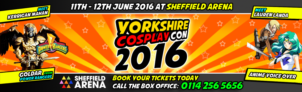 Come and Meet Lauren Landa and Kerrigan Mahan in their First Uk Appearance at Yorkshire Cosplay Con, Sheffeild Arena Comic Con