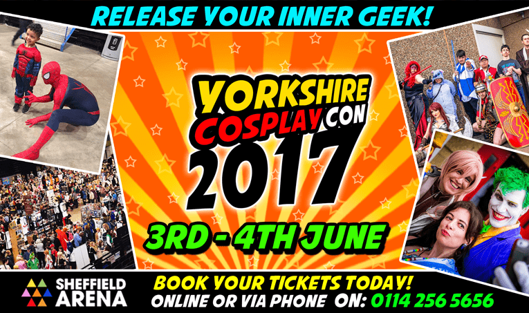 Tickets are now available for Yorkshire Cosplay Con 2017 at Sheffield Arena